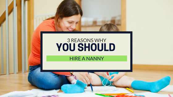 reasons-to-hire-a-nanny